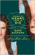 Cross My Heart, Hope to Die (Lying Game Series #5) by Sara Shepard: NOOK Book Cover