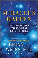 Miracles Happen by Brian L. Weiss: NOOK Book Cover