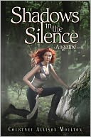 Shadows in the Silence by Courtney Allison Moulton: NOOK Book Cover