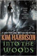 Into the Woods by Kim Harrison: NOOK Book Cover