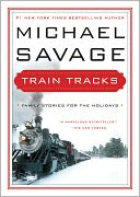 Train Tracks by Michael Savage: NOOK Book Cover