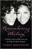 Remembering Whitney by Cissy Houston: NOOK Book Cover