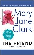The Friend by Mary Jane Clark: NOOK Book Cover