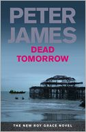 Dead Tomorrow by Peter James: NOOK Book Cover