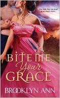 Bite Me, Your Grace by Brooklyn Ann: NOOK Book Cover
