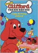 Clifford: Puppy Love &amp; Happy Birthday