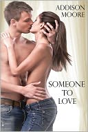 Someone to Love by Addison Moore: NOOK Book Cover
