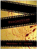 Projection (Flash Fiction) by Heather M. Dixon: NOOK Book Cover