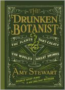 The Drunken Botanist by Amy Stewart: Book Cover