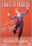 I Hate to Exercise, I Love to Tap with Bonnie Franklin