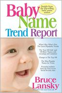 Baby Name Trend Report by Bruce Lansky: NOOK Book Cover