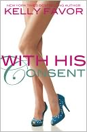 With His Consent (For His Pleasure, Book 13) by Kelly Favor: NOOK Book Cover