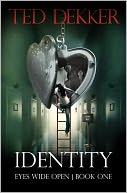 Identity (Eyes Wide Open, Book 1) by Ted Dekker: NOOK Book Cover