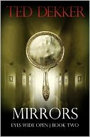 Mirrors (Eyes Wide Open, Book 2) by Ted Dekker: NOOK Book Cover
