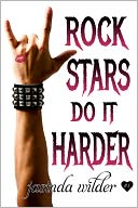 Rock Stars Do It Harder by Jasinda Wilder: NOOK Book Cover