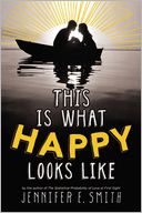 This Is What Happy Looks Like by Jennifer E. Smith: Book Cover