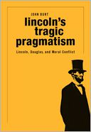 Lincoln's Tragic Pragmatism by John Burt: NOOK Book Cover