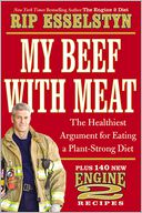 My Beef with Meat by Rip Esselstyn: Book Cover