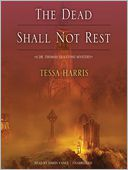 The Dead Shall Not Rest by Tessa Harris: Audio Book Cover