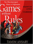 Games without Rules by Tamim Ansary: Audio Book Cover