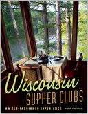 Wisconsin Supper Clubs by Ron Faiola: Book Cover