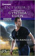 Guardian Ranger (Harlequin Intrigue Series #1404) by Cynthia Eden: NOOK Book Cover