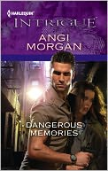 Dangerous Memories (Harlequin Intrigue Series #1406) by Angi Morgan: NOOK Book Cover