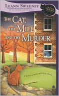 The Cat, the Mill, and the Murder by Leann Sweeney: Book Cover
