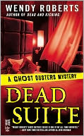 Dead Suite (Ghost Dusters Mystery Series #4) by Wendy Roberts: NOOK Book Cover