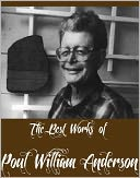 The Best Works of Poul William Anderson (7 Best Science Fictional Works of Poul William Anderson Including The Chapter Ends, Industrial Revolution, Duel on Syrtis, Security, The Sensitive Man And More) by Poul Anderson: NOOK Book Cover