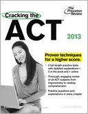 Cracking the ACT, 2013 Edition by Princeton Review: NOOK Book Cover