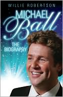 Michael Ball by Willie Robertson: NOOK Book Cover