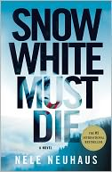 Snow White Must Die by Nele Neuhaus: Book Cover