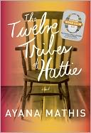 The Twelve Tribes of Hattie (Oprah's Book Club 2.0) by Ayana Mathis: NOOK Book Cover
