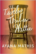 The Twelve Tribes of Hattie by Ayana Mathis: NOOK Book Cover