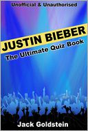 Justin Bieber - The Ultimate Quiz Book by Jack Goldstein: NOOK Book Cover