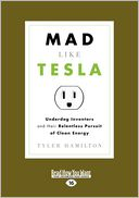 Mad Like Tesla by Tyler Hamilton: Book Cover