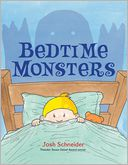 Bedtime Monsters by Josh Schneider: Book Cover