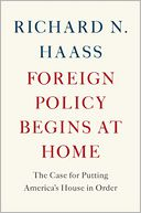 Foreign Policy Begins at Home by Richard N. Haass: Book Cover