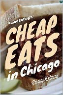 Good Eating's Cheap Eats in Chicago by Chicago Tribune Staff: NOOK Book Cover