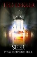 Seer (Eyes Wide Open, Book 4) by Ted Dekker: NOOK Book Cover