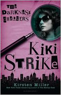 Kiki Strike by Kirsten Miller: NOOK Book Cover
