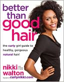 Better Than Good Hair by Nikki Walton: NOOK Book Cover