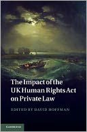 The Impact of the UK Human Rights Act on Private Law by David Hoffman: NOOK Book Cover