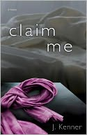 Claim Me by J. Kenner: Book Cover
