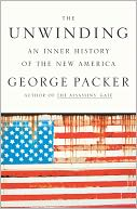 The Unwinding by George Packer: NOOK Book Cover