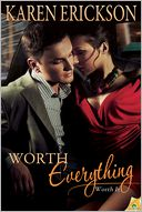 Worth Everything by Karen Erickson: NOOK Book Cover