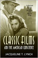 Classic Films and the American Conscience by Jacqueline T. Lynch: NOOK Book Cover