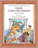 The Simon &amp; Schuster Book of Greek Gods and Heroes by Alice Low: Book Cover