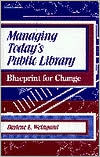 download Managing Today's Public Library : Blueprint for Change book